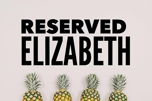 Reserved Listing ~Elizabeth