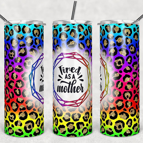 Tired as a Mother Sublimated Drinkware