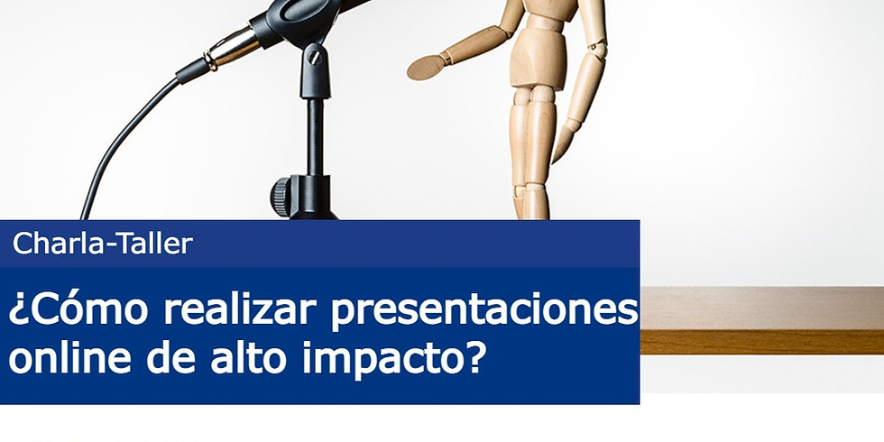 """Charla-Taller: """"¿Cómo realizar presentaciones online de alto impacto?"""""""