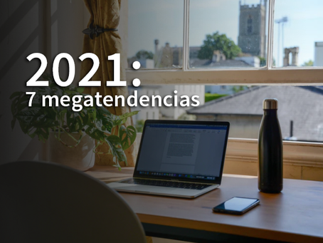 7 Megatendencias para el 2021