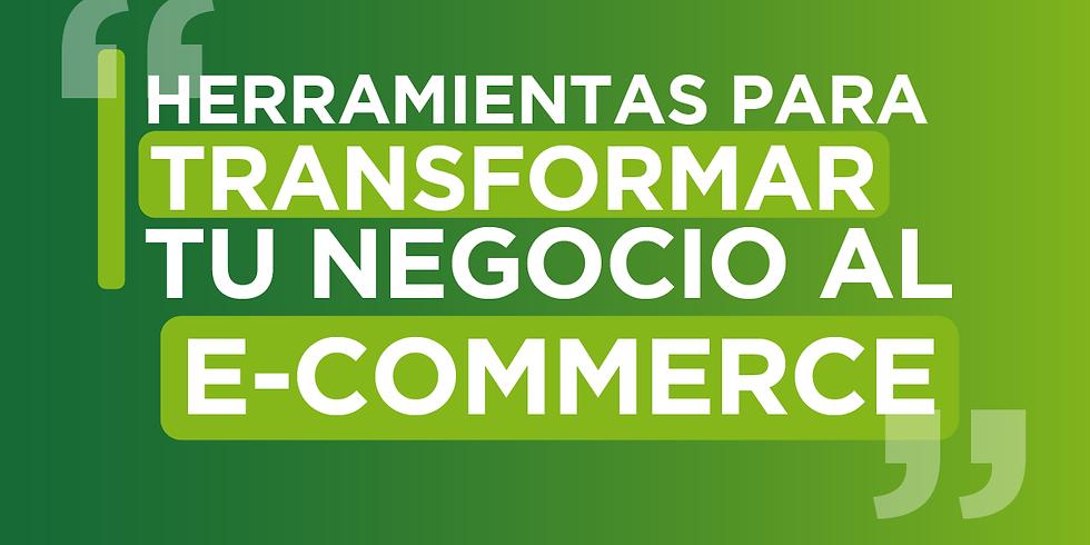 Herramientas para Transformar tu Negocio al E-Commerce
