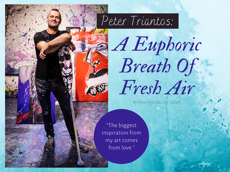 Peter Triantos: A Euphoric Breath Of Fresh Air