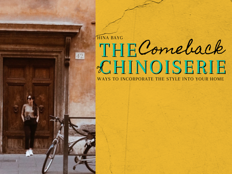 The Comeback of Chinoiserie – Ways To Incorporate The Style Into Your Home