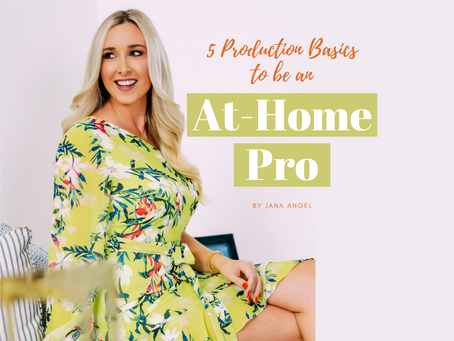 5 PRODUCTION BASICS TO BE AN AT-HOME PRO by Jana Angel