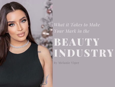 What it Takes to Make Your Mark in the Beauty Industry