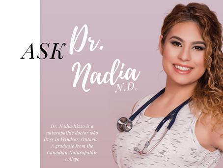 Ask Dr. Nadia, N.D.