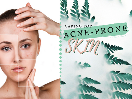 Caring for Acne-Prone Skin
