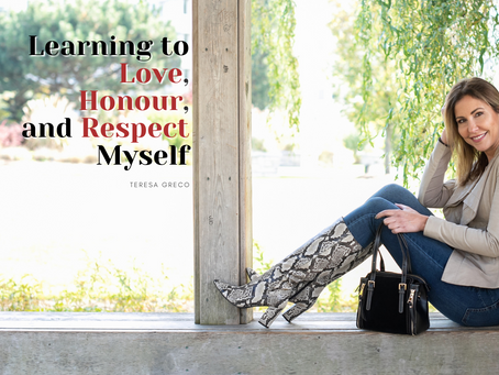 Learning to Love, Honour, and Respect Myself