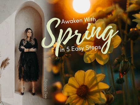 Awaken With Spring in 5 Easy Steps