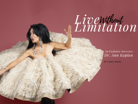Live Without Limitation: An Exclusive Interview with Dr. Ann Kaplan