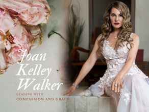Joan Kelley Walker – Leading with Compassion and Grace