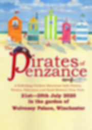 Winchester Musicals and Opera Society NEXT PRODUCTION The Pirates of Penzance. 21st-25th July 2020 in the garden of Wolvesey Palace, Winchester