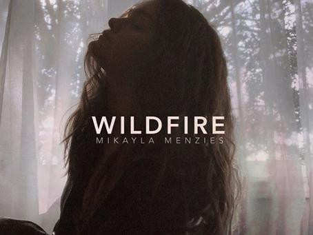 "Mikayla Menzies: ""Wildfire"""