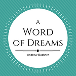 A WORD OF DREAMS