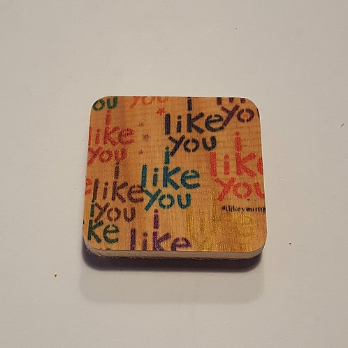 i like you Magnet