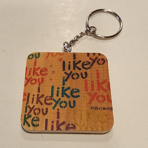 I Like You Keychain