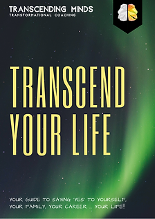 Transcend Your Life