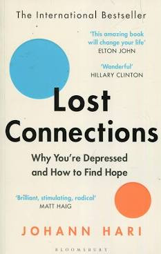 Lost Connections - a new way of looking at anxiety and depression?? A book review.