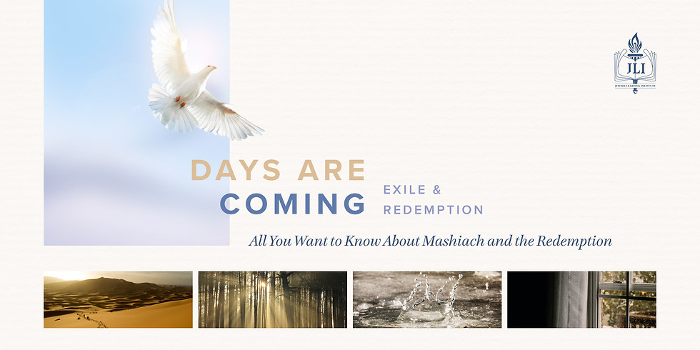 Days Are Coming Moshiach Zoom Series