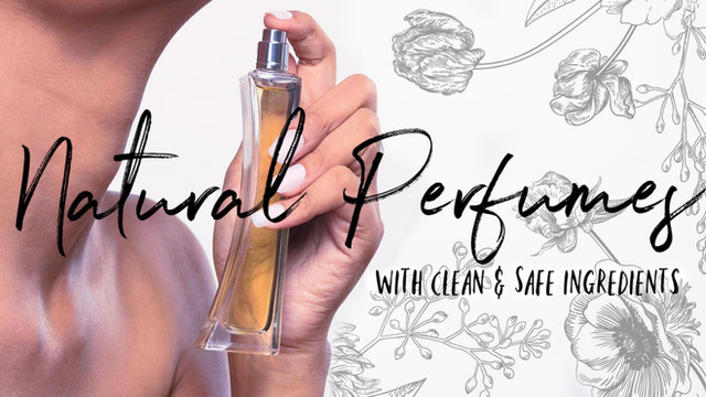 "18 Natural Perfumes & Why ""Fragrance"" is such a hazard!"