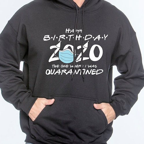 Quarantine Happy Birthday Hoodie