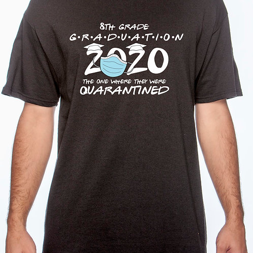 Quarantine 8th Grade Graduation Cotton T-Shirt