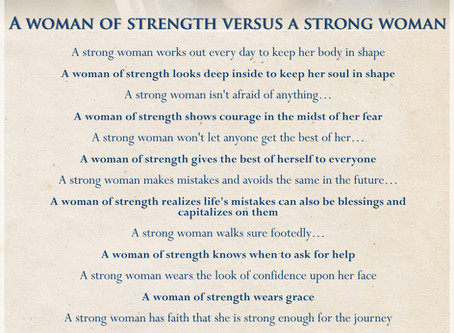 A woman of strength versus a strong woman