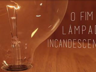 A Deus lampadas incandescentes!