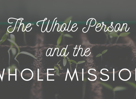 The Whole Person and the Whole Mission
