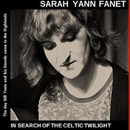 IN SEARCH OF THE CELTIC TWILIGHT