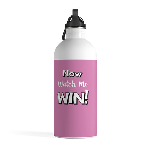 """Now Watch Me Win"" Stainless Steel Water Bottle"