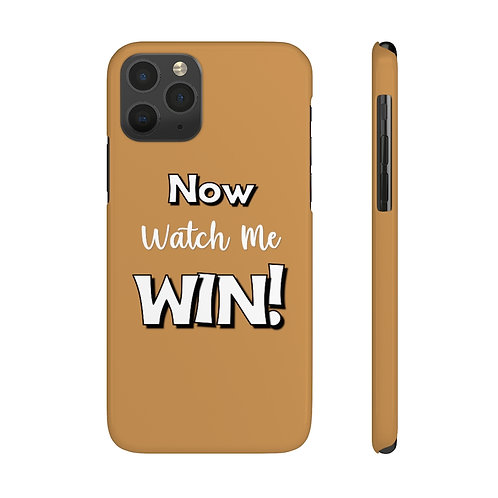 """Now Watch Me Win"" Case Mate Slim Phone Cases"