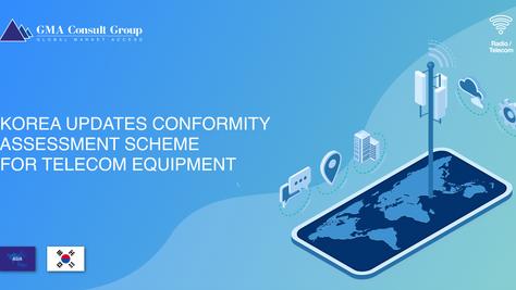 Korea Updates Conformity Assessment Scheme for Telecom Equipment