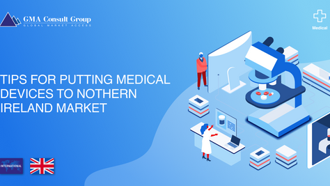 Tips for Putting Medical Devices to Nothern Ireland Market