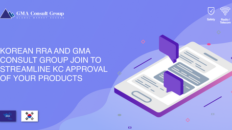 Korean RRA and GMA Consult Group Join to Streamline KC Approval of Your Products