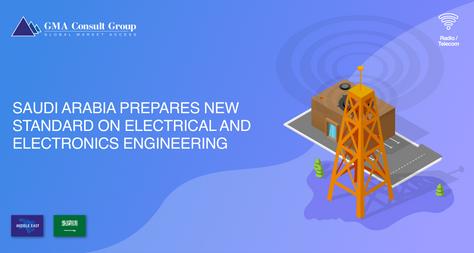 Saudi Arabia Prepares New Standard on Electrical and Electronics Engineering