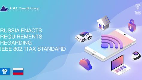 Russia Enacts Requirements Regarding IEEE 802.11ax Standard
