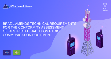 Brazil Amends Technical Requirements for the Conformity Assessment of Restricted Radiation Radio Com