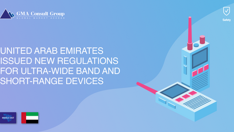 United Arab Emirates Issued New Regulations for Ultra-Wide Band and Short-Range Devices