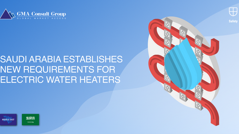 Saudi Arabia Establishes New Requirements for Electric Water Heaters