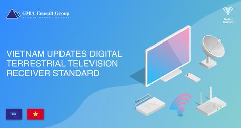 Vietnam Updates Digital Terrestrial Television Receiver Standard