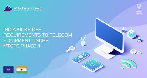 India Kicks off Requirements to Telecom Equipment Under MTCTE Phase II