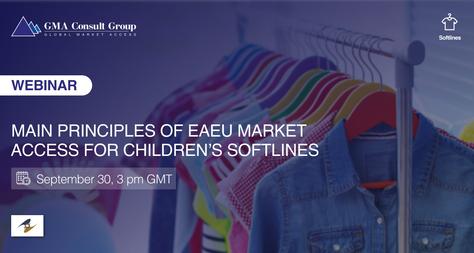 WEBINAR: Main Principles of EAEU Market Access for Children's Softlines
