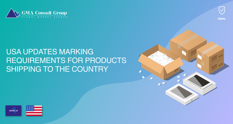 USA Updates Marking Requirements for Products Shipping to the Country