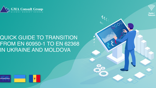 Quick Guide to Transition from EN 60950-1 to EN 62368 in Ukraine and Moldova