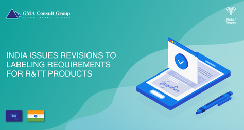 India Issues Revisions to Labeling Requirements for R&TT Products