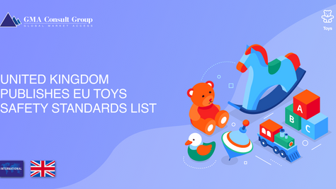 United Kingdom Publishes EU Toys Safety Standards List