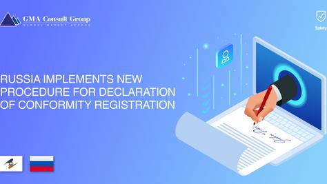 Russia Implements New Procedure for Declaration of Conformity Registration