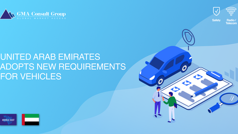 United Arab Emirates Adopts New Requirements for Vehicles