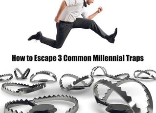 How to Escape 3 Common Millennial Traps